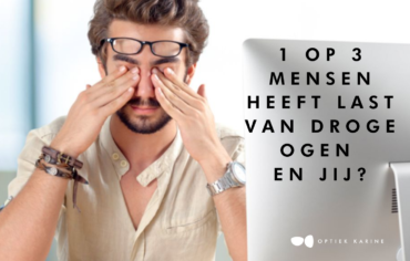 1 op drie mensen heeft last van droge ogen, jij ook?